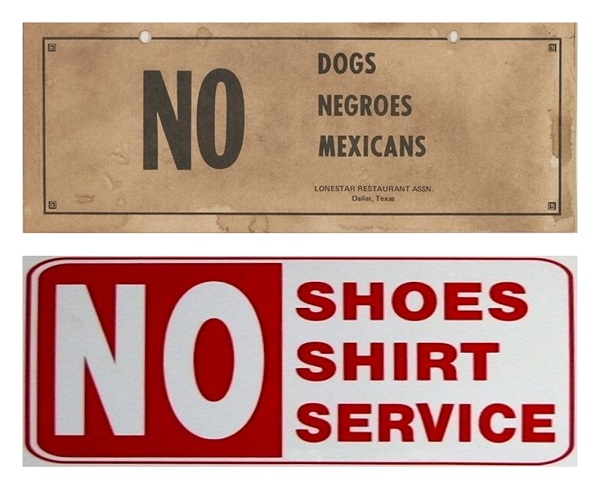 Discriminatory signs against barefooters are similar to the discriminatory signs of the past based on race.